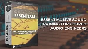 Sound Guy Essentials From Worship Sound Guy